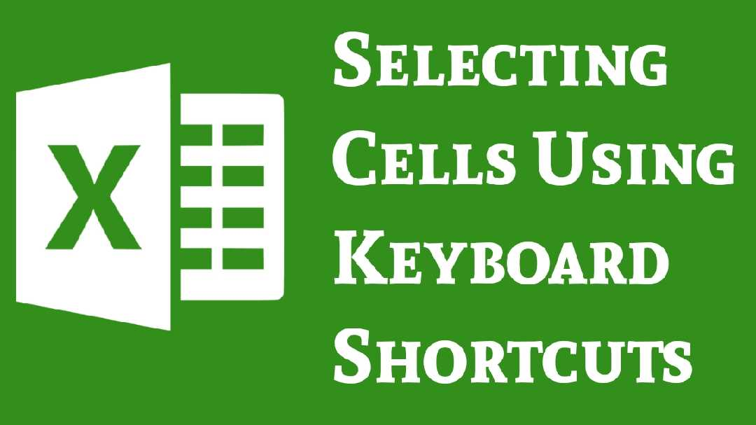 Selecting cells in Excel using  keyboard shortcuts