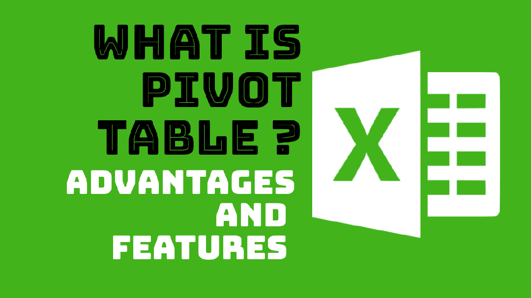 pivot table advantages of pivot tables