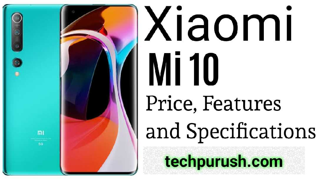 Xiaomi Mi 10 Price,Features and Specification 2020 – Latest