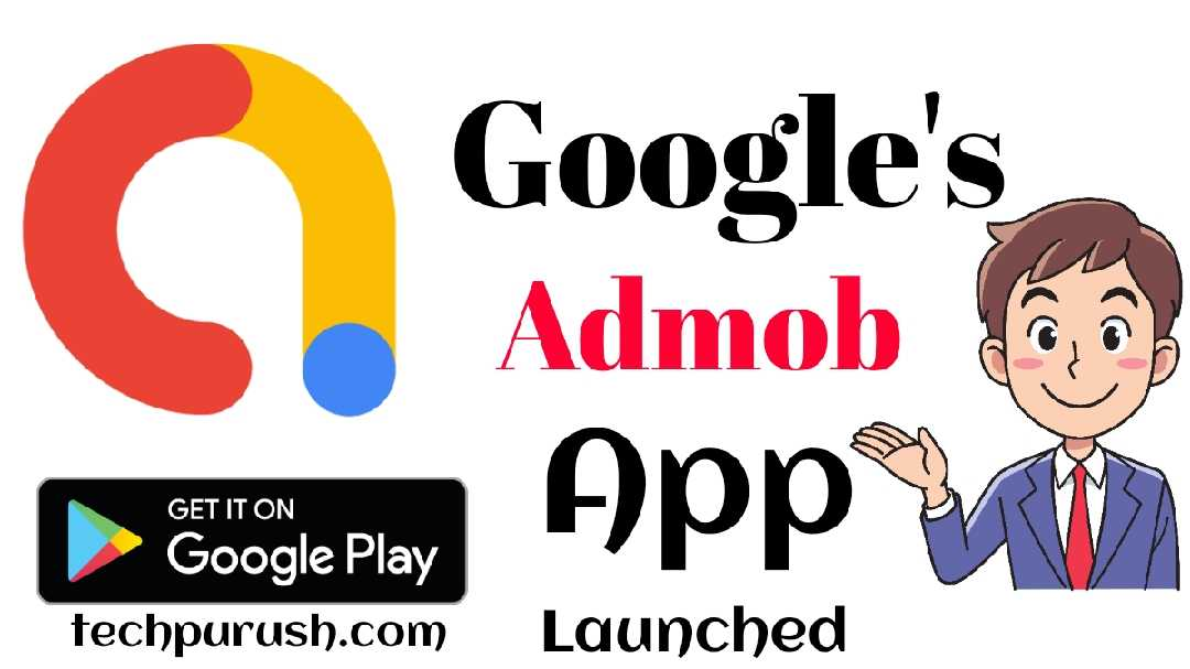 Admob App Launched – Finally the Official Google Admob Application is Released.