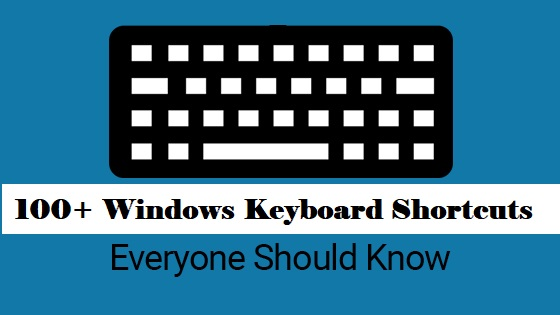 [Updated] 100+ Most Useful Windows Keyboard Shortcuts